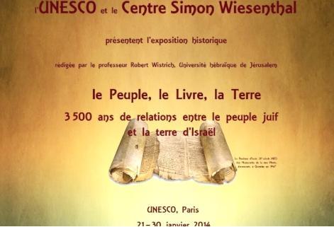 Unesco centre simon wiesentahl le peuple le livre la terre 3500 ans de relations entre le peuple juif et la terre d'Israel