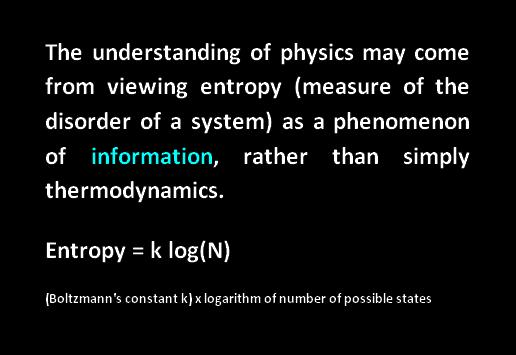 entropy measure of the disorder of a system = phenomenon of information